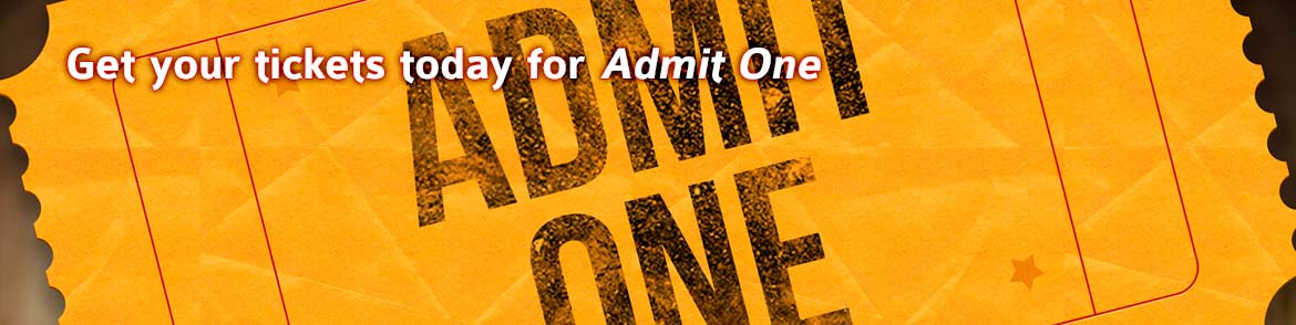 Get tickets to 'Admit One' today!
