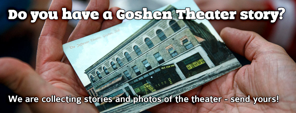 Submit your Goshen Theater story
